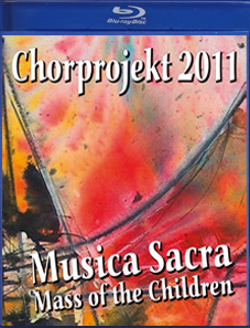 "DRCD/DVD-1108 Chorprojekt 2011 ""Musica Sacra - Mass of the Children"""