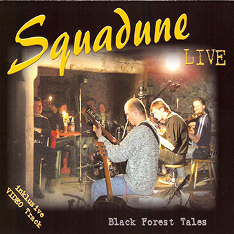 "Squadune ""Black Forest Tales"" Live"